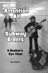 Attention All Subway Riders: A Busker's Eye View