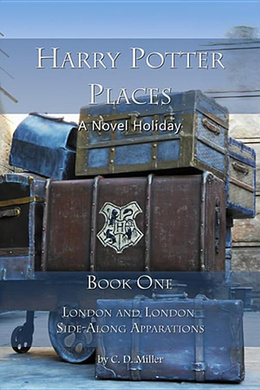 Harry Potter Places Book One--London and London Side-Along Apparations (Harry Potter Places, #1)