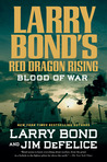 Blood of War (Red Dragon Rising, #4)