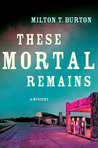 These Mortal Remains: A Mystery