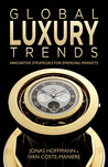 Global Luxury Trends: Emerging Markets, Digital Innovations and the Future of the Luxury Industry