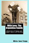 With Love, The Argentina Family by Mirta Ines Trupp