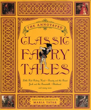 The Annotated Classic Fairy Tales by Maria Tatar