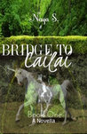 Bridge to Cailai: Book One