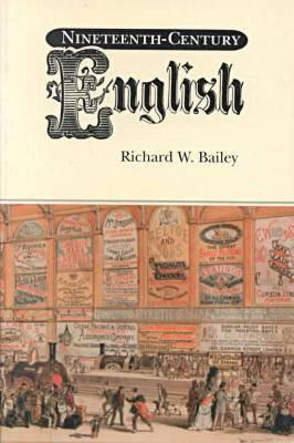Nineteenth-Century English by Richard W. Bailey
