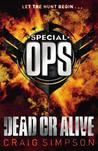 Dead or Alive (Special Operations, #4)