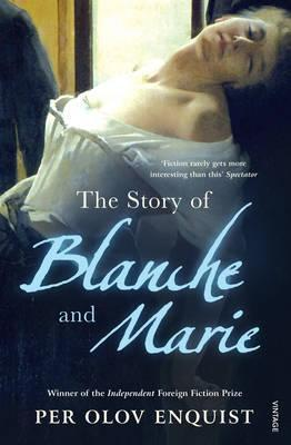 The Story of Blanche and Marie by Per Olov Enquist