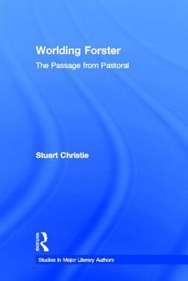 Worlding Forster: The Passage from Pastoral