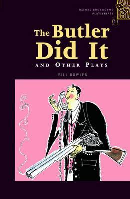 The Butler Did It and Other Plays (Oxford Bookworms Playscripts: Stage 1)