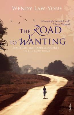 The Road to Wanting by Wendy Law-Yone