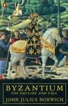 Byzantium (Vol. 3): The Decline and Fall