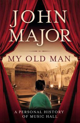 My Old Man: A Personal Journey Into Music Hall