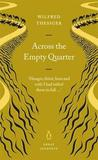 Across the Empty Quarter by Wilfred Thesiger