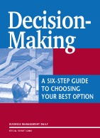 Decision Making:  A Six - Step Guide to Choosing your Best Option