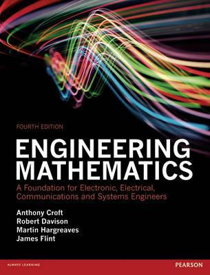 Engineering Mathematics: A Foundation for Electronic, Electrical, Communications and Systems Engineers.
