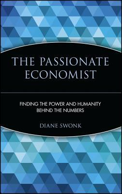 The Passionate Economist by Diane Swonk