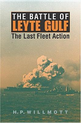 The Battle of Leyte Gulf by H.P. Willmott