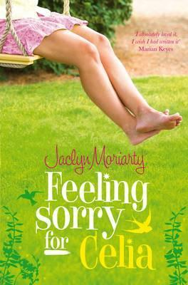 Feeling Sorry for Celia by Jaclyn Moriarty