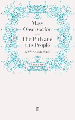 The Pub and the People: A Worktown Study