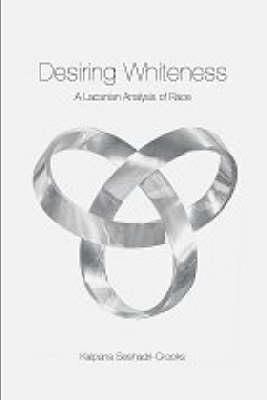 Desiring Whiteness: A Lacanian Analysis of Race