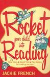 Rocket Your Child Into Reading: New Ideas, Great Tips & Fun Games For   Reading Success