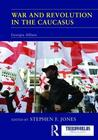 War and Revolution in the Caucasus: Georgia Ablaze