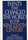 Events That Changed the World in the Nineteenth Century