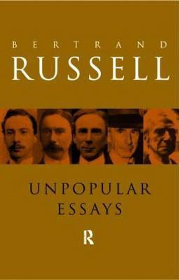essays by bertrand russell 'these propositions may seem mild, yet, if accepted, they would absolutely revolutionise human life' with these words bertrand russell introduces what is indeed a.
