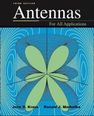 Antennas for All Applications by John Daniel Kraus