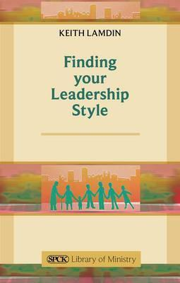 Finding Your Leadership Style - A Guide for Ministers