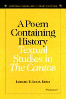 A Poem Containing History: Textual Studies in The Cantos