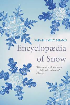 Encyclopaedia of Snow by Sarah Emily Miano