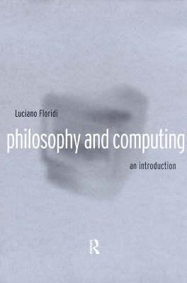 Philosophy and Computing: An Introduction