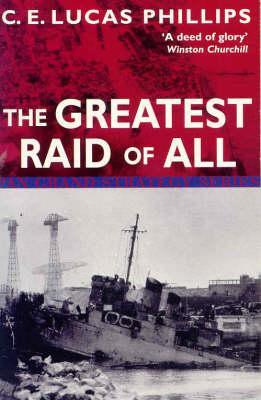 The Greatest Raid of All by C.E. Lucas Phillips