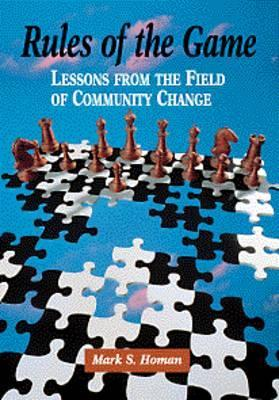Rules of the Game: Lessons from the Field of Community Change