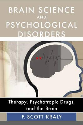 Brain Science and Psychological Disorders: Therapy, Psychotropic Drugs, and the Brain