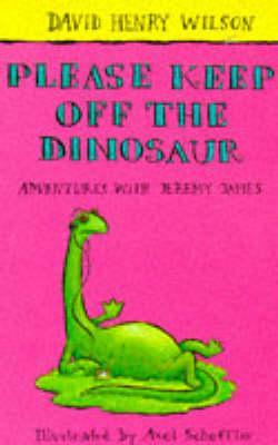 Please Keep Off the Dinosaur (Adventures with Jeremy James #6)