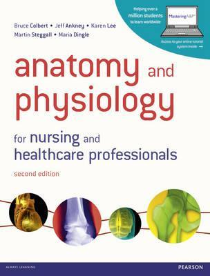 Anatomy and Physiology for Nursing and Healthcare Professionals
