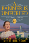 No Greater Love (A Banner is Unfurled, #5)