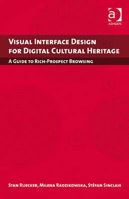 Visual Interface Design for Digital Cultural Heritage: A Guide to Rich-Prospect Browsing