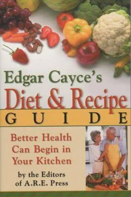 Edgar Cayce's Diet & Recipe Guide