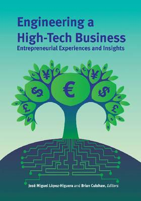 Engineering a High-Tech Business: Entrepreneurial Experiences and Insights