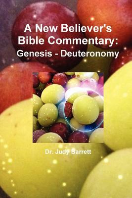 A New Believer's Bible Commentary: Genesis - Deuteronomy