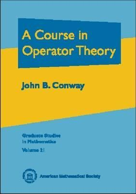 A Course in Operator Theory