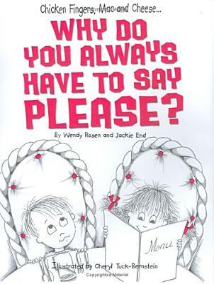 Chicken Fingers, Mac & Cheese, Why Do You Always Have to Say ... by Wendy Rosen