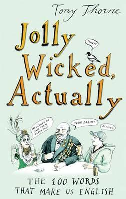 Jolly Wicked, Actually by Tony Thorne