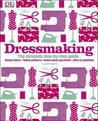 Dressmaking: The Complete Step-by-Step Guide