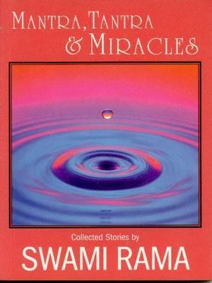 Mantra, Tantra and Miracles