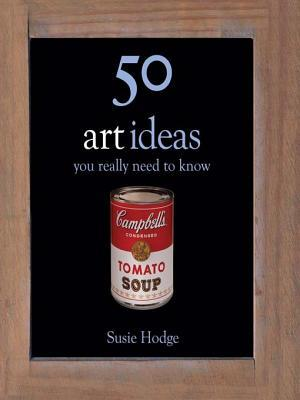 50 Art Ideas You Really Need to Know