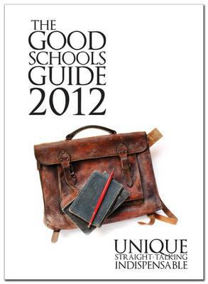 The Good Schools Guide 2012